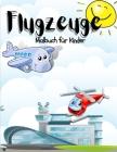 Flugzeug Malbuch fur Kinder: Erstaunlich Flugzeug Malbuch für Kinder, Jungen und Mädchen. Einzigartige Flugzeugseiten für Kinder und Kleinkinder, d Cover Image