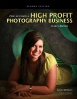 How to Create a High Profit Photography Business in Any Market Cover Image