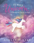 If I Were a Unicorn, I Would Be One of A Kind Cover Image