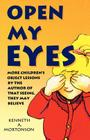 Open My Eyes: More Children's Object Lessons By The Author Of That Seeing, They May Believe Cover Image