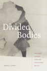 Divided Bodies: Lyme Disease, Contested Illness, and Evidence-Based Medicine (Critical Global Health: Evidence) Cover Image