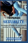 Teenage Sexuality: Thе Dаngеrѕ оf Tееnаgе Sеx аnd Romance, and What You Cover Image