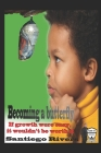 Becoming a butterfly: (if growth were easy, it wouldn't be worth it) Cover Image