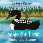 Lonnie the Loon Finds His Home Cover Image