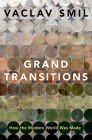 Grand Transitions: How the Modern World Was Made Cover Image