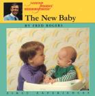 The New Baby (Mr. Rogers) Cover Image