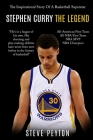 Stephen Curry: The Fascinating Story Of A Basketball Superstar - Stephen Curry - One Of The Best Shooters In Basketball History Cover Image