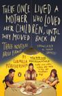 There Once Lived a Mother Who Loved Her Children, Until They Moved Back In: Three Novellas About Family Cover Image