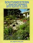Southwestern Landscaping with Native Plants Cover Image