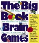 The Big Book of Brain Games: 1,000 PlayThinks of Art, Mathematics & Science Cover Image