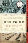 The Sleepwalkers: How Europe Went to War in 1914 Cover Image