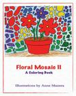 Floral Mosaic II: A Coloring Book Cover Image