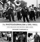 The Photojournalism of Del Hall: New Orleans and Beyond, 1950s-2000s Cover Image