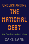 Understanding the National Debt: What Every American Needs to Know Cover Image