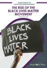 The Rise of the Black Lives Matter Movement Cover Image