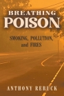 Breathing Poison: Smoking, Pollution, and Fires Cover Image