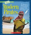 Modern Pirates (A True Book: The New Criminals) (Library Edition) Cover Image