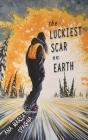 The Luckiest Scar on Earth Cover Image