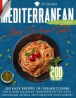 The Mediterranean Diet Cookbook - Italy On Your Table: 200 Easy Recipes of Italian Cuisine for Hungry Beginners. from Breakfast to Lunch and Dinner, S Cover Image