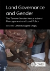 Land Governance and Gender: The Tenure-Gender Nexus in Land Management and Land Policy Cover Image