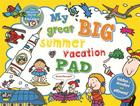 My Great Big Summer Vacation Pad: Oodles of Doodles and Silliness Cover Image