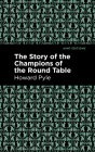 The Story of the Champions of the Round Table Cover Image