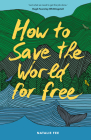 How to Save the World For Free Cover Image