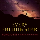 Every Falling Star Lib/E: The True Story of How I Survived and Escaped North Korea Cover Image