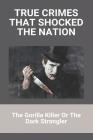 True Crimes That Shocked The Nation: The Gorilla Killer Or The Dark Strangler
