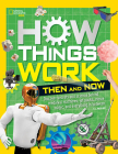 How Things Work: Then and Now Cover Image