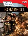 Un Dia En La Vida de Un Bombero (a Day in the Life of a Firefighter) (Spanish Version) (Fluent) (Time for Kids Nonfiction Readers: Level 3.0) Cover Image