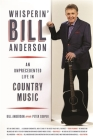 Whisperin' Bill Anderson: An Unprecedented Life in Country Music (Music of the American South #1) Cover Image