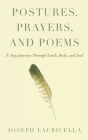 Postures, Prayers, and Poems: A Yoga Journey Through Earth, Body, and Soul Cover Image