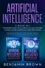 Artificial Intelligence: 2 Book In 1: The Beginner's Guide to Data Science, Data Analytics, Deep Learning, Machine Learning, Data Mining, Deep Cover Image