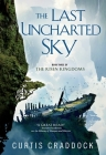 The Last Uncharted Sky: Book 3 of The Risen Kingdoms Cover Image