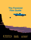 The Feminist Film Guide: 100 Great Films to See (That Also Pass the Bechdel Test) Cover Image