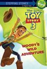 Woody's Wild Adventure (Disney/Pixar Toy Story 3) Cover Image