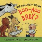 What Shall We Do with the Boo Hoo Baby? Cover Image