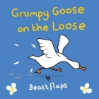 Grumpy Goose on the Loose Cover Image