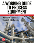 A Working Guide to Process Equipment, Fifth Edition Cover Image