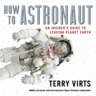 How to Astronaut: An Insider's Guide to Leaving Planet Earth Cover Image