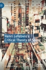 Henri Lefebvre's Critical Theory of Space (Marx) Cover Image