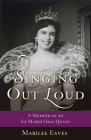 Singing Out Loud: A Memoir of an Ex-Mardi Gras Queen Cover Image