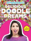 Glitterforever17's Delicious Doodle Dreams: By Youtube Star Breland Emory Cover Image