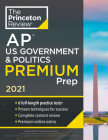 Princeton Review AP U.S. Government & Politics Premium Prep, 2021: 6 Practice Tests + Complete Content Review + Strategies & Techniques (College Test Preparation) Cover Image