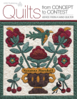 Quilts from Concept to Contest: Advice from a Hand Quilter Cover Image