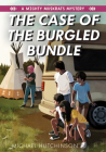 The Case of the Burgled Bundle: A Mighty Muskrats Mystery: Book 3 Cover Image