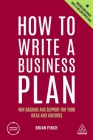 How to Write a Business Plan: Win Backing and Support for Your Ideas and Ventures (Creating Success #1) Cover Image