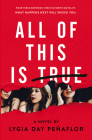 All of This Is True: A Novel Cover Image