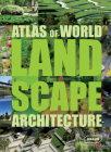 Atlas of World Landscape Architecture Cover Image